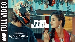 Download PHIR KABHI Full Video Song | M.S. DHONI -THE UNTOLD STORY |Arijit Singh| Sushant Singh Disha Patani Video