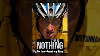 Download Stop At Nothing: The Lance Armstrong Story Video
