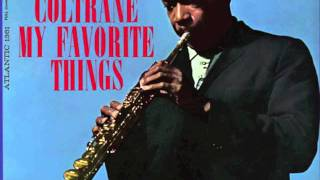 Download My Favorite Things - John Coltrane [FULL VERSION] HQ Video