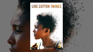Download Like Cotton Twines Video