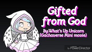 Download Gifted from God (Gachaverse Mini Movie) Video