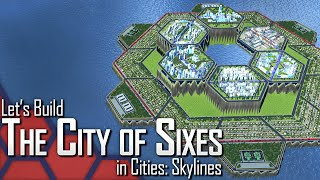 Download Cities: Skylines   Let's Build The City of Sixes Video