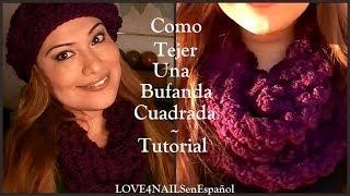 Download Como Tejer Una Bufanda Cuadrada ♥ Para Otoño ♥ Invierno ♥ Tutorial Video