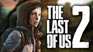 Download The Last of Us 2 Confirmed! Trailer and First Look At PSX Video