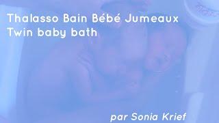 Download Thalasso Bain Bébé Jumeaux - Twin Baby Bath Video