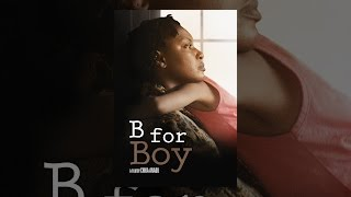 Download B for Boy Video
