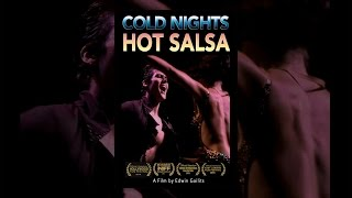 Download Cold Nights, Hot Salsa Video