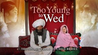 Download Too Young to Wed: The Secret World of Child Brides Video
