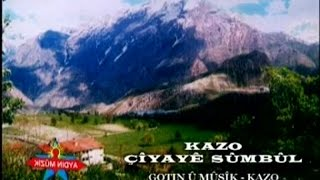 Download Kazo - Çîyaye Sûmbûl Video