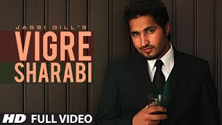 Download Vigre Sharabi Jassi Gill New Official Full HD Song Video