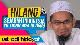 Download Ust. Adi Hidayat Bongkar Sejarah Indonesia yang DIHILANG-KAN di Buku Sejarah Video