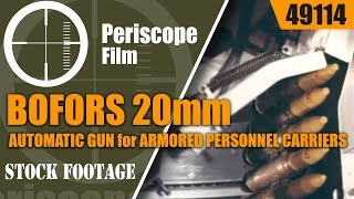 Download BOFORS 20mm AUTOMATIC GUN for ARMORED PERSONNEL CARRIERS 49114 Video
