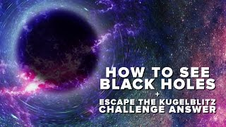 Download How to See Black Holes + Kugelblitz Challenge Answer | Space Time | PBS Digital Studios Video