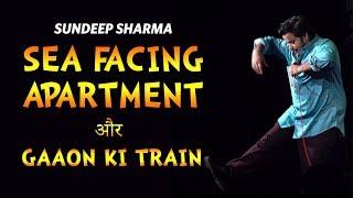 Download Sea Facing Apartment - Gaaon Ki Train | Stand Up Comedy | Sundeep Sharma Video