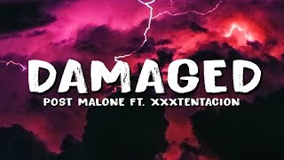 Download Post Malone – Damaged (Lyrics) ft. XXXTENTACION Video
