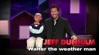 Download ″Walter the weather man″   Spark of Insanity   JEFF DUNHAM Video