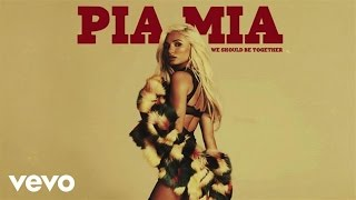 Download Pia Mia - We Should Be Together (Audio) Video