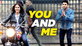 Download You and Me | Full Song | Befikre | Ranveer Singh | Vaani Kapoor | Nikhil D'Souza | Rachel Varghese Video