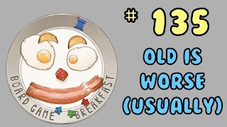Download Board Game Breakfast 135 - Old is Worse (Usually) Video