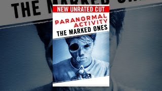 Download Paranormal Activity: The Marked Ones (Extended) Video