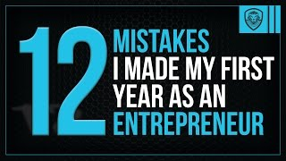 Download 12 Mistakes I Made My First Year as an Entrepreneur Video