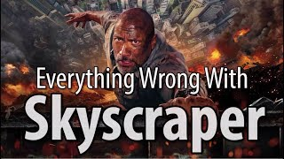 Download Everything Wrong With Skyscraper In 16 Minutes Or Less Video
