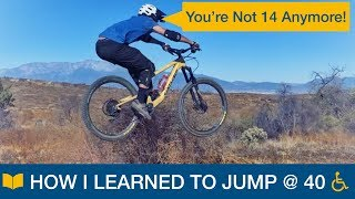 Download You're Not 14 Anymore! How I Learned MTB Jumps at 40 Video