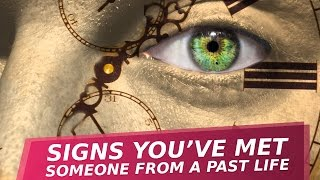 Download 7 Signs You've Met Someone From A Past Life Video