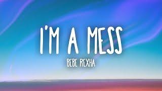 Download Bebe Rexha - I'm A Mess (Lyrics) Video