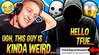 Download Tfue Decided To SEND A FRIEND REQUEST To This WEIRD Guy & PLAY A GAME With Him AFTER THIS HAPPENED! Video