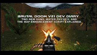 Download Brutal Doom v21 Dev Diary - Two new guns, water physics, and the Map Enhancement Script explained. Video