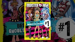 Download Monster High: Best of the Ghouls Collection #1 Video