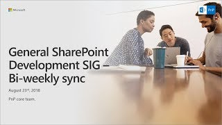 Download General SharePoint Dev Special Interest Group (SIG) - August 23rd 2018 Video