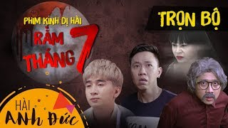 Download HOT - Trọn Bộ Phim Halloween RẰM THÁNG 7 - Anh Đức, Trấn Thành, Kiều Minh Tuấn, La Thành, Hoàng Phi Video