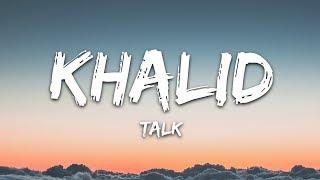 Download Khalid - Talk (Lyrics) Video