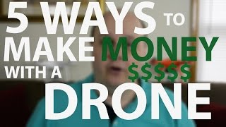 Download 5 ways to make money with a drone Video