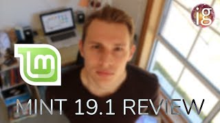 Download Feature Complete? - Linux Mint 19.1 Review Video