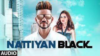 Download Nattiyan Black: Jaggie (Full Audio Song) IJ Bros | Aman Tohana | Latest Punjabi Songs 2018 Video