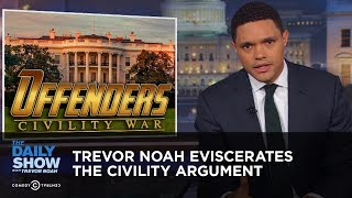 Download Trevor Noah EVISCERATES the Civility Argument | The Daily Show Video