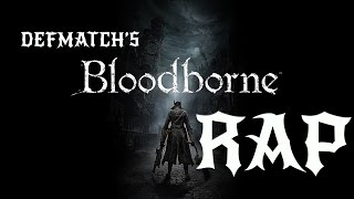 Download Bloodborne |Rap Song Tribute| DEFMATCH - ″Lock and Load″ Video