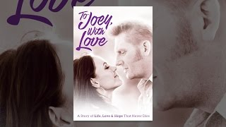 Download To Joey, With Love Video