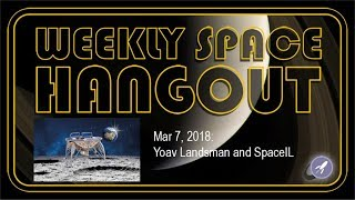Download Weekly Space Hangout: March 7, 2018: Yoav Landsman and SpaceIL Video