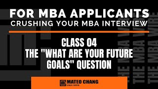 Download ANSWERING THE FUTURE GOALS QUESTION IN YOUR MBA INTERVIEW Video