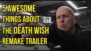Download 5 Awesome things about the DEATH WISH remake trailer Video