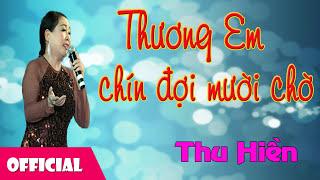 Download Thu Hiền - Thương Em Chín Đợi Mười Chờ Video