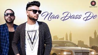 Download Naa Dass De - Official Music Video | N Kaush FT Jr - John Reckless Video