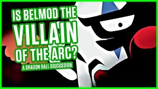 Download IS BELMOD THE VILLAIN OF THIS ARC? | A Dragon Ball Discussion Video