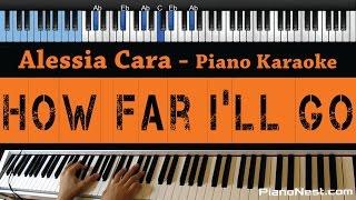 Download Alessia Cara - How Far I'll Go - LOWER Key (Piano Karaoke / Sing Along) Video