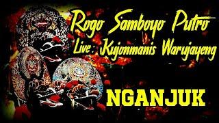 Download Rogo Samboyo Putro live Kujonmanis Warujayeng Nganjuk Video