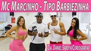 Download Mc Marcinho - Tipo Barbiezinha Cia. Daniel Saboya (Coreografia) Video